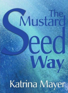 The Mustard Seed Way